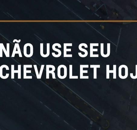 Não use o seu Chevrolet hoje