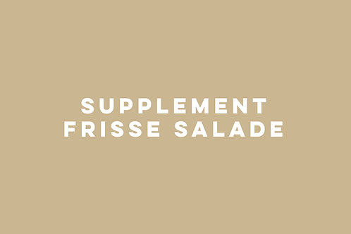 Supplement frisse salade