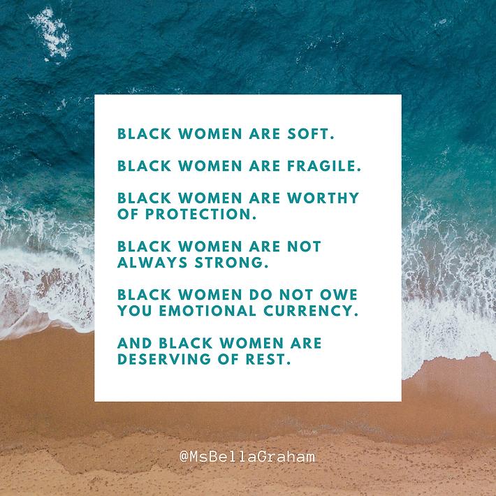 #BlackWomenDeserveRest -- MsBellaGraham.