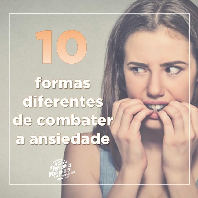 10 formas diferentes de combater a ansiedade