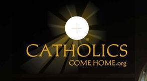 Catholics Come Home.JPG