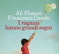 """""""I RAGAZZI HANNO GRANDI SOGNI"""", di Alì Ehsani"""