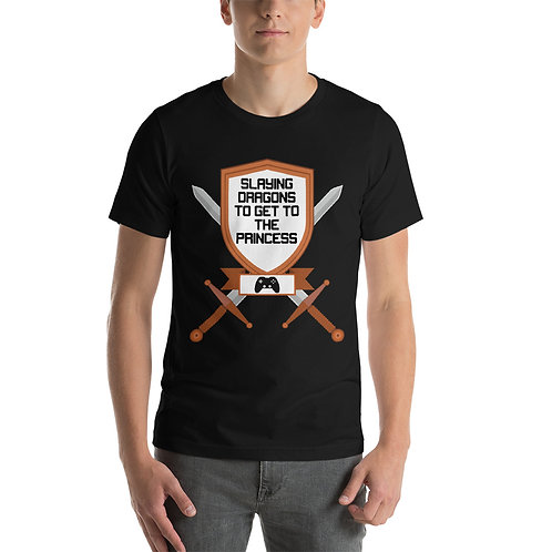 Slaying Dragons to get to the Princess Short-Sleeve Unisex T-Shirt