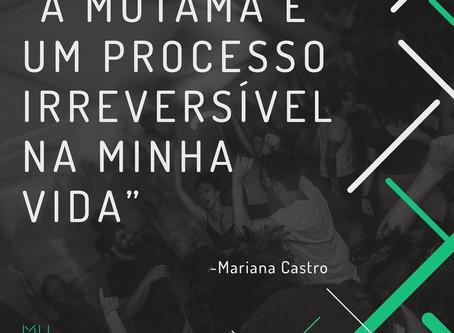 """""""A Mutama é um processo irreversível na minha vida"""""""
