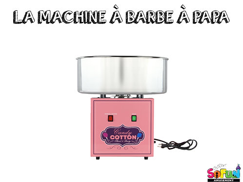 LA MACHINE À BARBE À PAPA