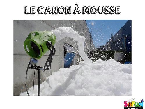 LE CANON À MOUSSE