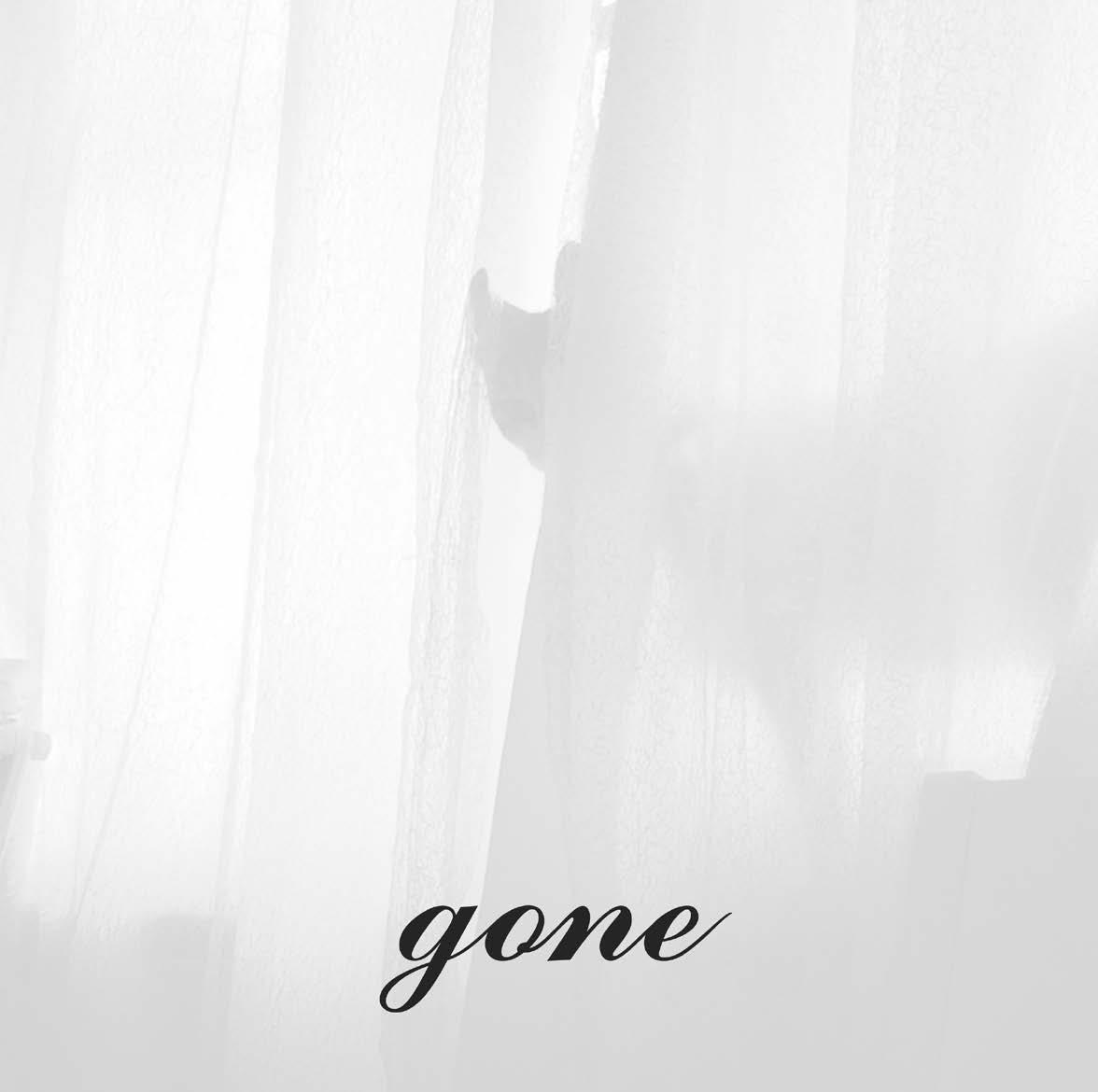 """Gone"""