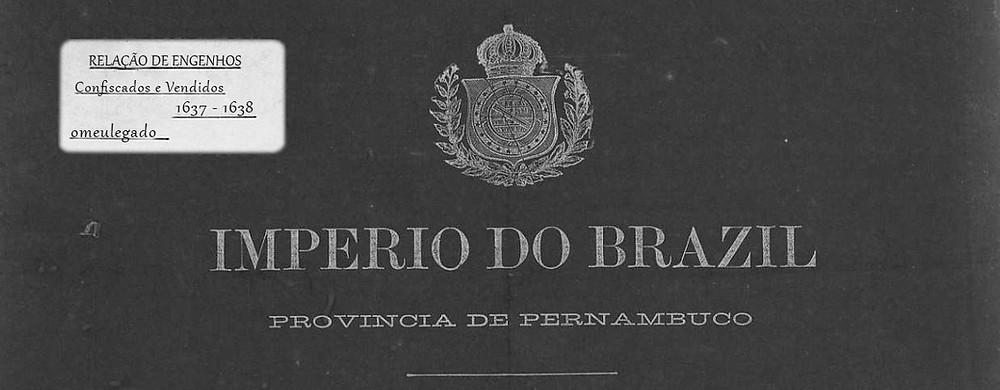 Brasil, Pernambuco, Notas históricas, livro 1, séc. 16, 17, 18.