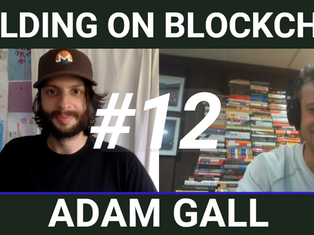 Building on Blockchain pt. 12 ft. Adam Gall