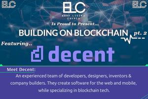 Building on Blockchain pt. 2 ft. Decent Technologies