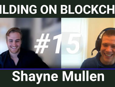 Building on Blockchain pt. 15 ft. Shayne Mullen