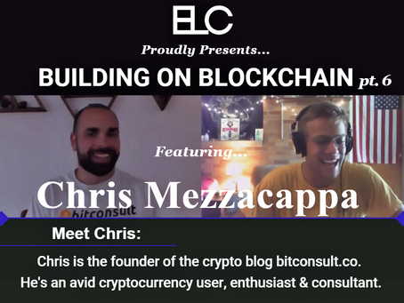 Building on Blockchain pt. 6 ft. Chris Mezzacappa