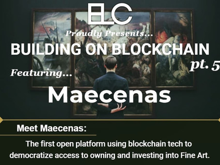 Building on Blockchain pt. 5 ft. Maecenas