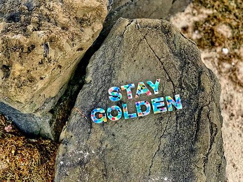 STAY GOLDEN