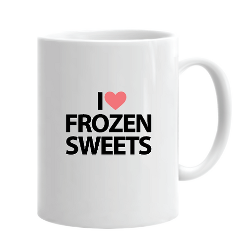 I LOVE FROZEN SWEETS Mug