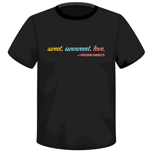 SWEET SWEET LOVE T-shirt