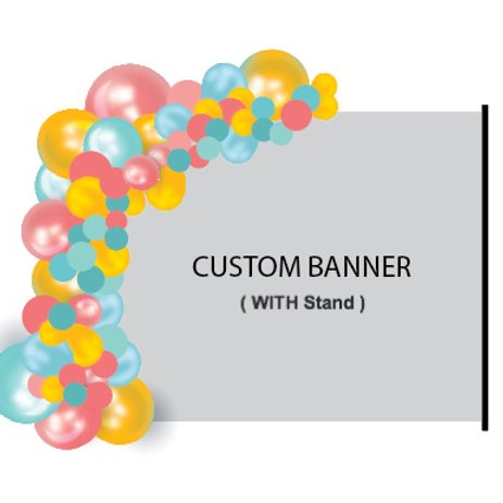 1/2 BALLOON ARCH + Custom 8x8 BANNER & STAND