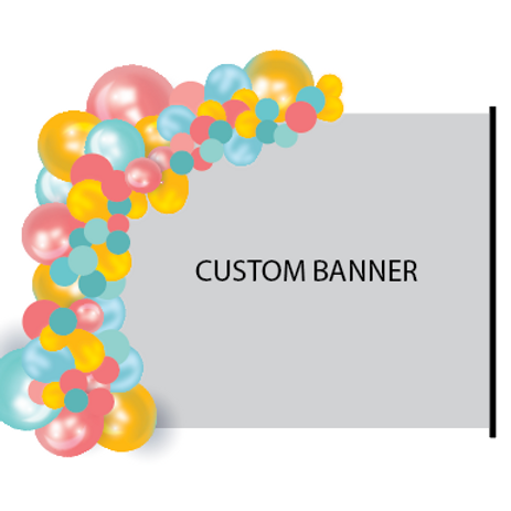 1/2 BALLOON ARCH + Custom 8x8 BANNER & STAND