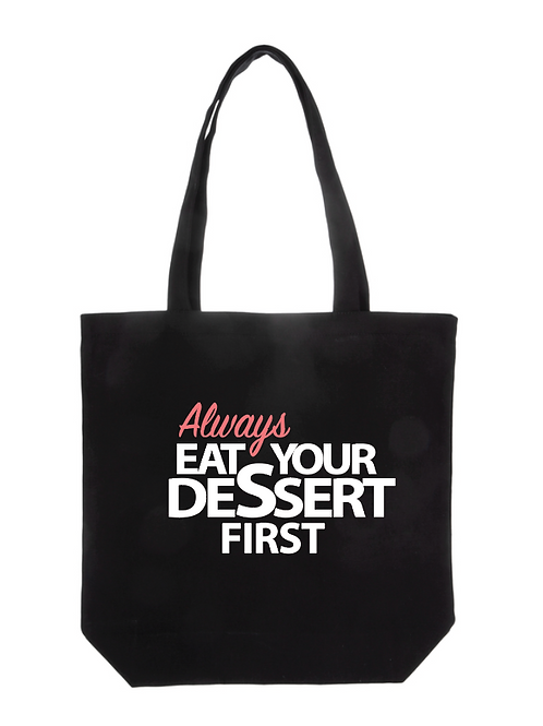TOTEBAG - Always Eat Dessert First