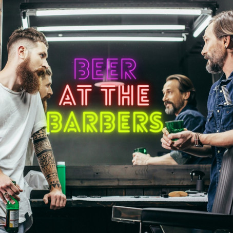 Beer At The Barbers