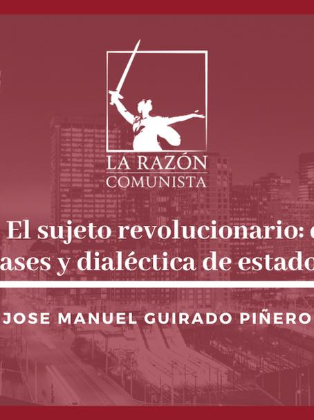 2.6- ¿Qué hacer? El sujeto revolucionario: dialéctica de clases y dialéctica de estados.