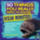 2019-09-15 - 50 THINGS - OCEAN MONSTERS