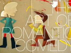The Art of Romantic Comedy