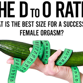The D to O Ratio: What Is The Best Size For A Successful Female Orgasm?