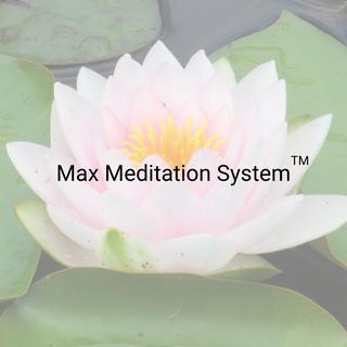 Max Meditation System TM