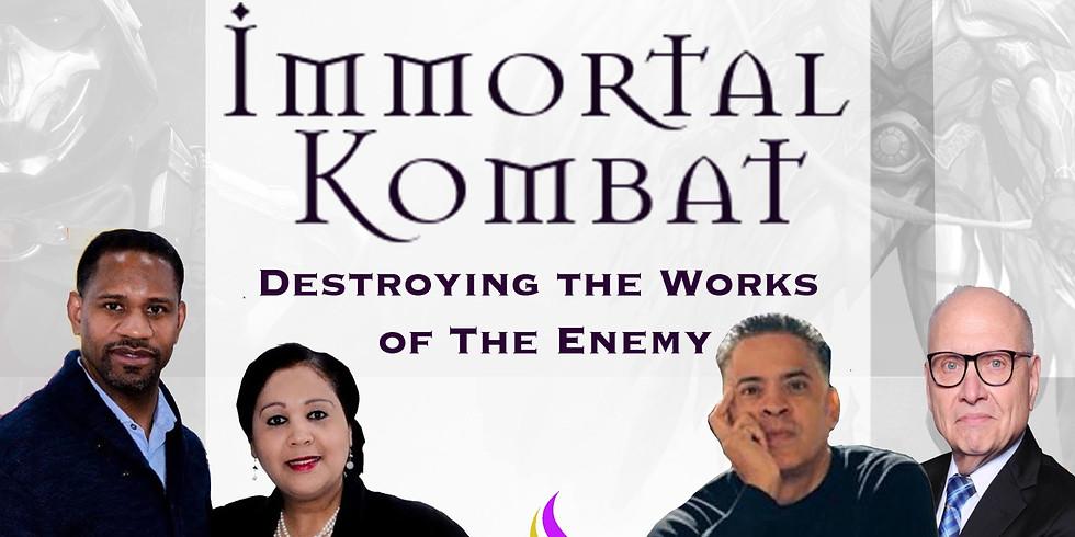 Immortal Kombat with Evangelist John Ramirez and Prophet Ed Traut
