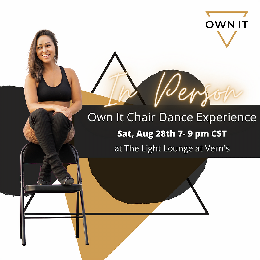 Own It Chair Dance Experience 8/28