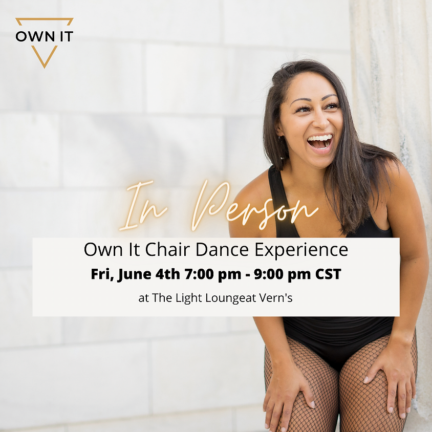 Own It Chair Dance Experience 6/4
