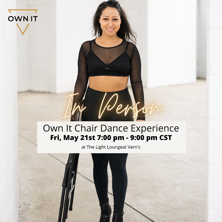 Own It Chair Dance Experience 5/21