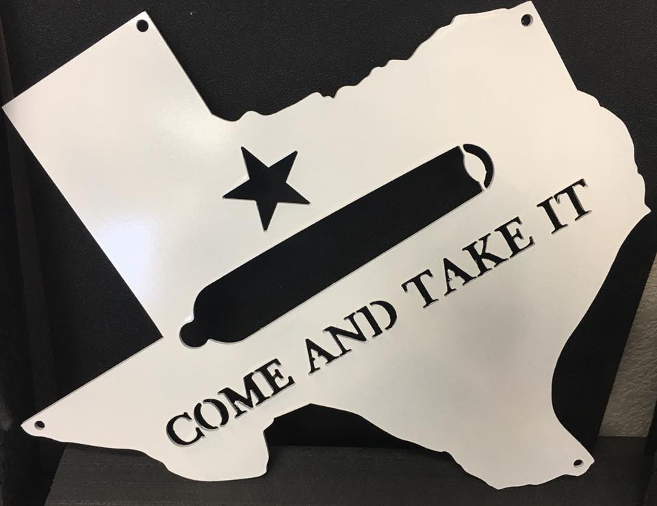 Show your 2nd amendement rights support with a custom made texas sign with come and take it cut out from it.