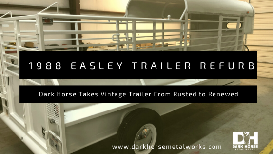 Refurbishing a Vintage 1988 Easley Horse Trailer