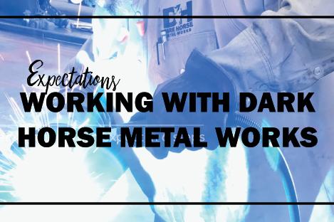 Working With Dark Horse Metal Works