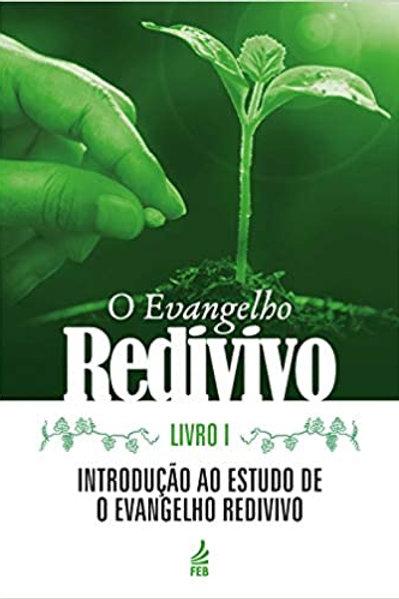 O evangelho redivivo - VOL. 1