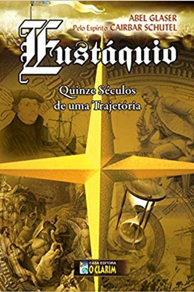 Eustáquio Quinze Séculos de uma Trajetória