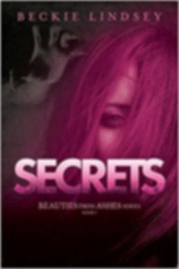 Secrets (Beauties Form Ashes)