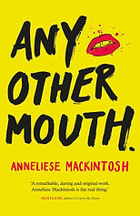 Anneliese Mackintosh Any Other Mouth