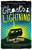 Trevor Byrne Ghosts And Lightning UK & Ireland