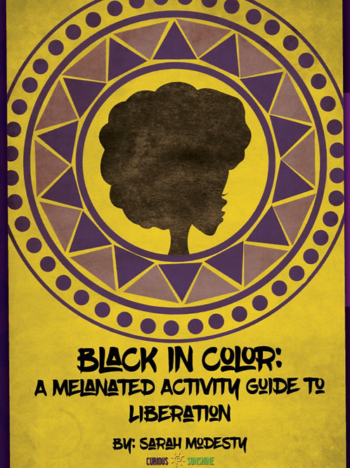 Black In Color: A Melanated Activity Guide to Liberation