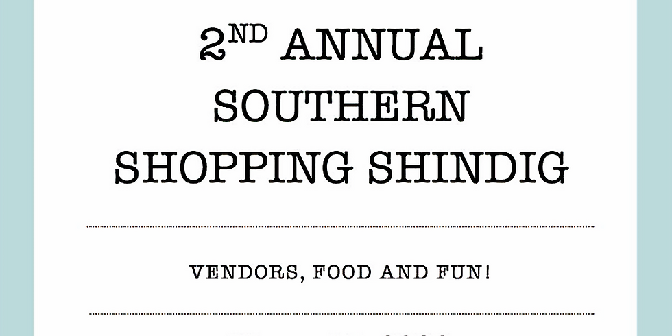 2nd Annual Southern Shopping Shindig