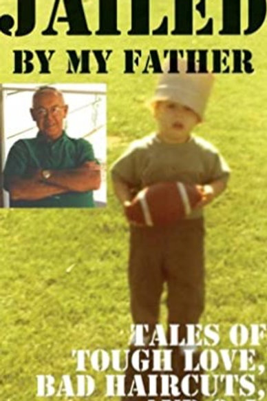 """""""Jailed By My Father- Tales of Tough Love, Bad Haircuts and O.J."""""""
