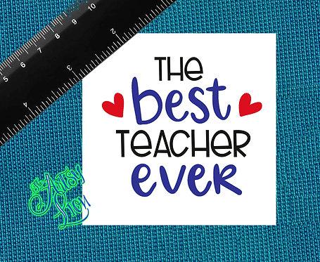 Best teacher ever  3 color 1 layer
