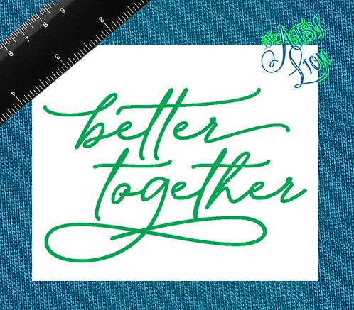 Better together  1 color