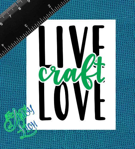 Live Craft Love  2 colors