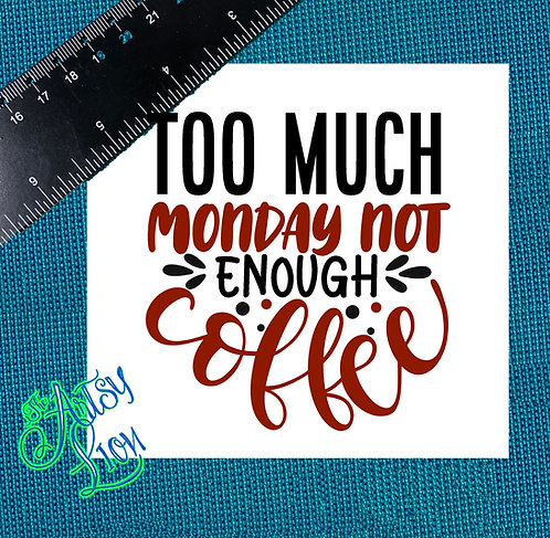 Too much Monday.. 1 layer 2 color