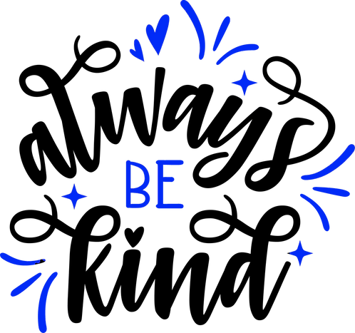 Always be kind, 2 colors, cursive writing, vinyl decal sticker
