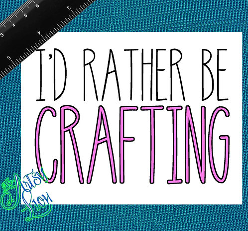 I'd rather be crafting  2 layer